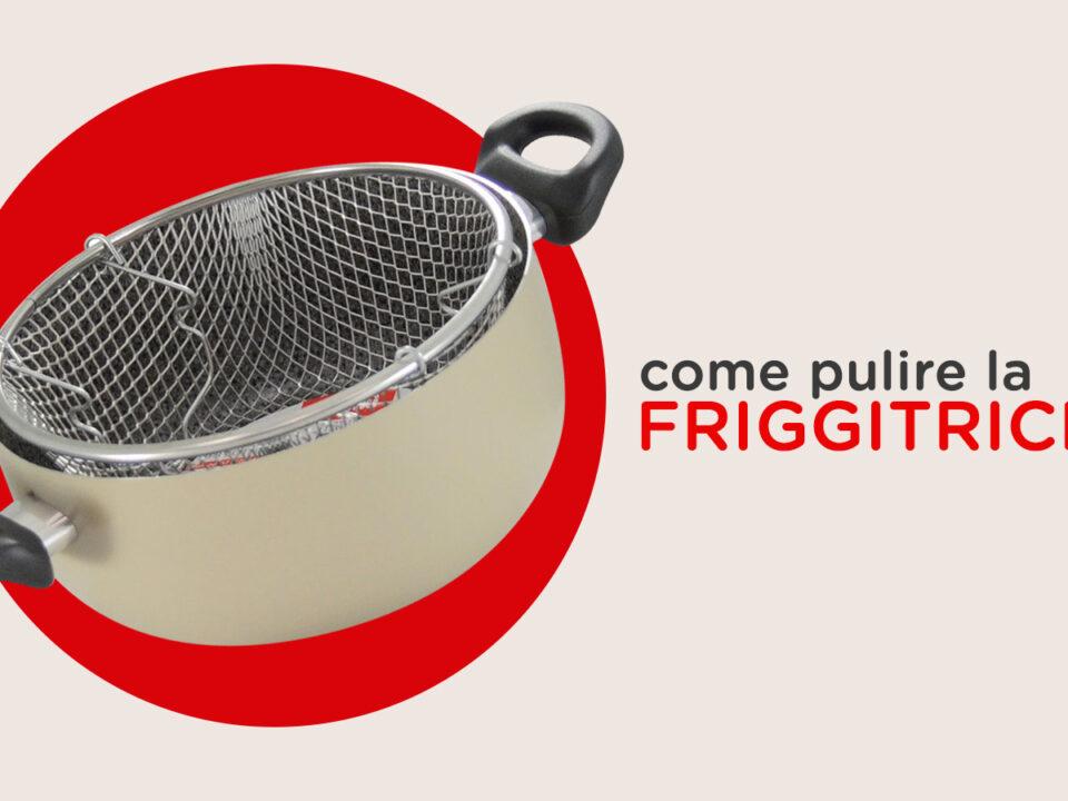 Come pulire la friggitrice con cestello
